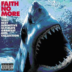 The Very Best Definitive Ultimate Greatest Hits Collection - Image: Faith No More The Very Best Definitive Ultimate Greatest Hits Collection