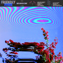 Friendly Fires - Inflorescent.png