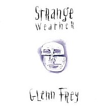 Glenn Frey - Strange Weather.jpg