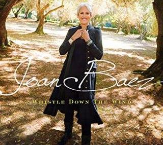 <i>Whistle Down the Wind</i> (album) 2018 studio album by Joan Baez
