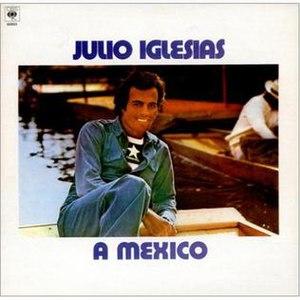 A México - Image: Julio Iglesias A Mexico