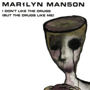 I Don't Like the Drugs (But the Drugs Like Me) - Image: Marilyn manson i don't like the drugs