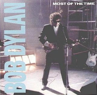 Most of the Time 1989 song by Bob Dylan
