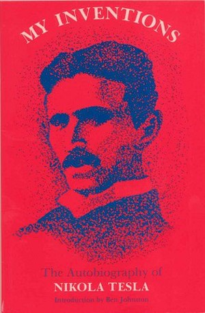 My Inventions: The Autobiography of Nikola Tesla - Image: My Inventions The Autobiography of Nikola Tesla