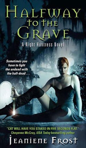 Night Huntress - Cover for Halfway to the Grave, the first book in the series