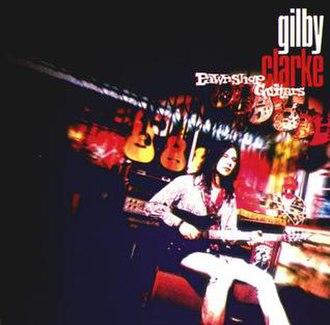 Pawnshop Guitars (album) - Image: Pawnshopgilbyclarke