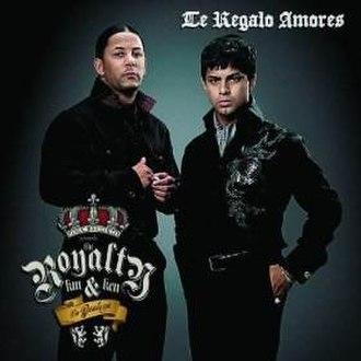 Te Regalo Amores - Image: R.K.M & Ken Y Te Regalo Amores (Single)