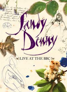 <i>Live at the BBC</i> (Sandy Denny album) 2007 box set by Sandy Denny