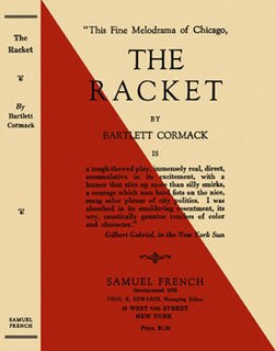 <i>The Racket</i> (play) play written by Bartlett Cormack