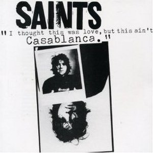 I Thought This Was Love, But This Ain't Casablanca - Image: The Saints Casablanca