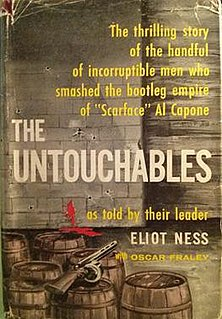 <i>The Untouchables</i> (1957 book) Memoir by Eliot Ness and Oscar Fraley