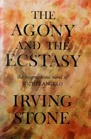 The Agony and the Ecstasy (novel) - First edition