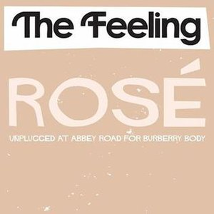 Rosé (song) - Image: The Feeling Rosé (Unplugged at Abbey Road for Burberry Body)