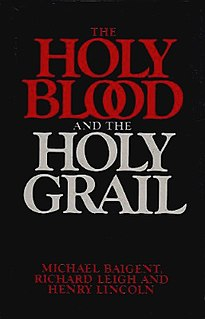 <i>The Holy Blood and the Holy Grail</i> 1982 speculative history book by Michael Baigent, Richard Leigh, and Henry Lincoln
