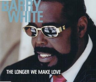 The Longer We Make Love 1999 single by Barry White featuring Lisa Stansfield and Chaka Khan (B-side)