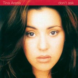 Don't Ask - Image: Tina Arena 3 CD