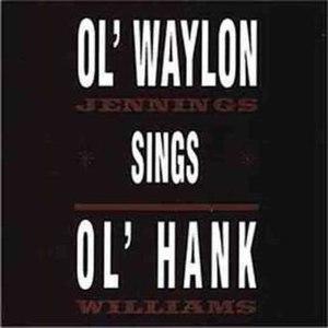 Ol' Waylon Sings Ol' Hank - Image: Waylon Jennings Ol Waylon Sings Ol Hank
