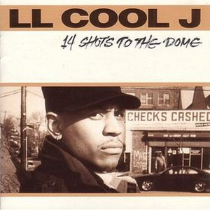 14 Shots to the Dome - Image: 14 Shots to the Dome LL Cool J