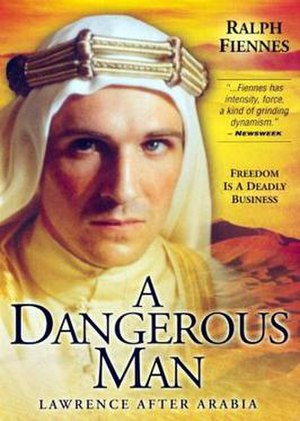 A Dangerous Man: Lawrence After Arabia - Ralph Fiennes as T.E. Lawrence