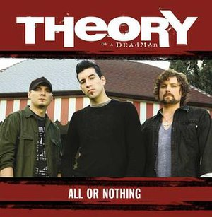 All or Nothing (Theory of a Deadman song) - Image: All Or Nothing By Theory of a Deadman