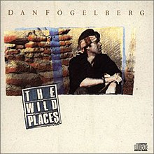Dan Fogelberg - The Wild Places.jpg