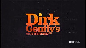 Dirk Gently's Holistic Detective Agency (TV series) - Image: Dirk Gentley Intertitle