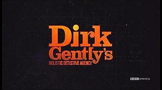 <i>Dirk Gentlys Holistic Detective Agency</i> (TV series) television series