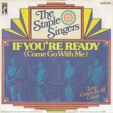 If You're Ready (Come Go with Me) - The Staple Singers.jpg