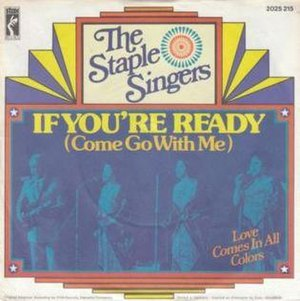 If You're Ready (Come Go with Me) - Image: If You're Ready (Come Go with Me) The Staple Singers