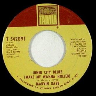 Inner City Blues (Make Me Wanna Holler) - Image: Inner City Blues (Make Me Wanna Holler) label