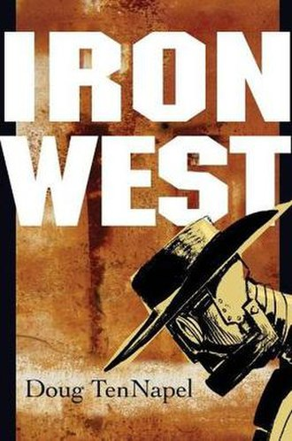 Iron West - Cover to trade paperback edition of Iron West
