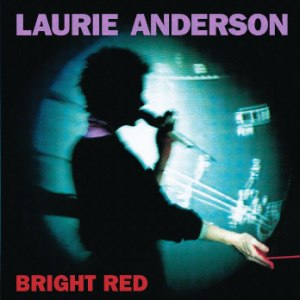 Bright Red - Image: Laurie Anderson Bright Red