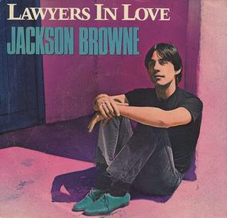 Lawyers in Love (song) 1983 song performed by Jackson Browne