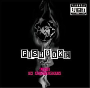 Live in Amsterdam (Fishbone album) - Image: Live in Amsterdam (Fishbone album cover art)