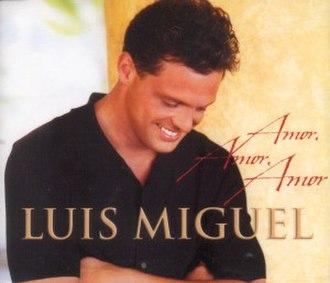 Amor (Gabriel Ruiz song) - Image: Luis Miguel Amor Amor Amorr