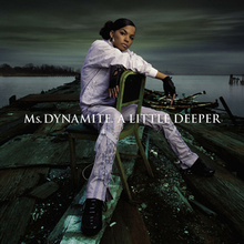 Image result for ms dynamite a little deeper
