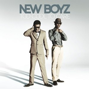 Too Cool to Care - Image: New Boyz Too Cool to Care Official Cover
