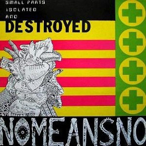 The Day Everything Became Isolated and Destroyed - Image: Nomeansno The Day Everything Became Isolated and Destroyed