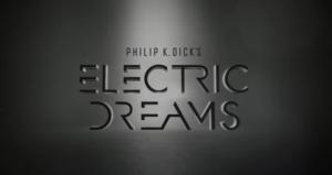 Philip K. Dick's Electric Dreams - Image: Philip K Dick's Electric Dreams