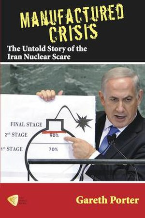 Manufactured Crisis: The Untold Story of the Iran Nuclear Scare - Front cover of the book showing Israel PM, Benjamin Netanyahu speaking before UN general assembly
