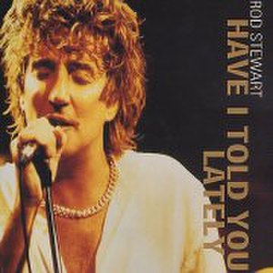 Have I Told You Lately - Image: Rod Stewart Have I Told You Lately single cover