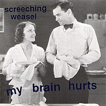 Screeching Weasel - My Brain Hurts.jpg