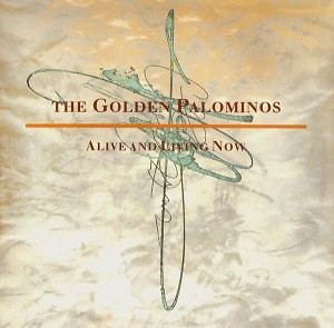 Alive and Living Now - Image: The Golden Palominos Alive and Living Now