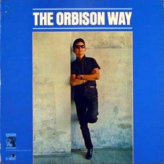 The Orbison Way - Image: The Orbison Way Roy Orbison