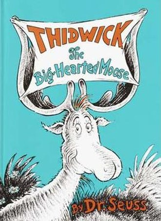 Thidwick the Big-Hearted Moose - Image: Thidwick the Big Hearted Moose (Dr Seuss book cover art)