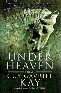 <i>Under Heaven</i> (novel) book by Guy Gavriel Kay