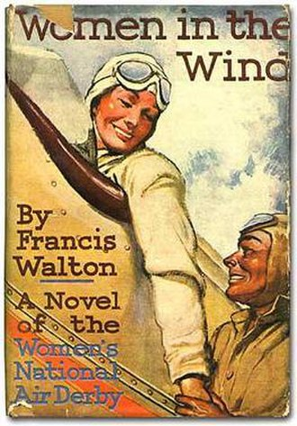 Women in the Wind - Women in the Wind: A Novel of the Women's National Air Derby by Frances Walton