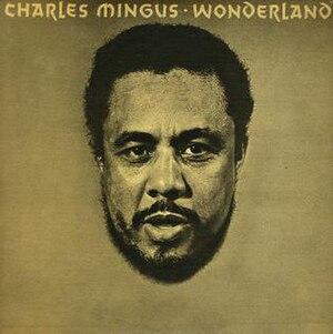 Jazz Portraits: Mingus in Wonderland - Image: Wonderland (album)