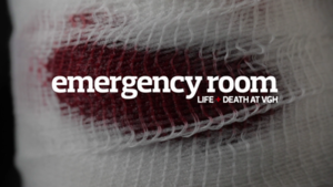 "Emergency Room: Life + Death at VGH - Image: ""Emergency Room, Life + Death at VGH"" documentary TV series titlecard"