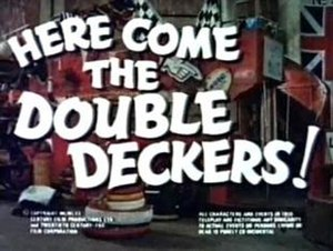 "Here Come the Double Deckers - Image: ""Here Come the Double Deckers"""